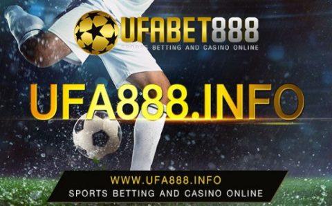 พนันบอลออนไลน์ UFA888 การเดิมพันที่ได้รับความนิยมที่สุด